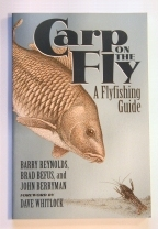 Carp On The Fly by Barry Reynolds, Brad Refus, and John Berryman