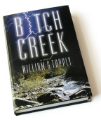 Bitch Creek a novel by William G. Tapply