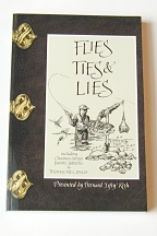 Flies Ties & Lies by Tom Zacoi